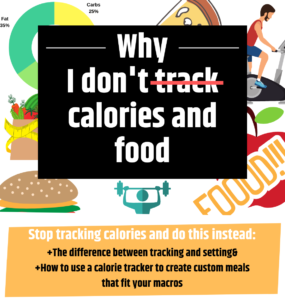 Why-I-dont-track-calories-and-food